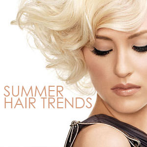 Summer Hair Styles & Trends